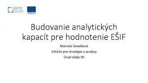 Budovanie analytickch kapact pre hodnotenie EIF Marcela Veselkov