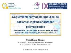 Seguimiento farmacoteraputico de pacientes institucionalizados polimedicados Lpez Snchez