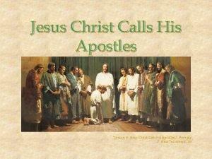 Jesus Christ Calls His Apostles Lesson 9 Jesus