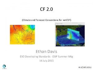 CF 2 0 Coming Soon Climate and Forecast