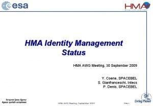 HMA Identity Management Status HMA AWG Meeting 30