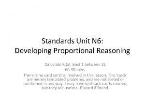 Standards Unit N 6 Developing Proportional Reasoning Calculators