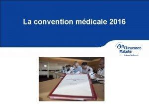 La convention mdicale 2016 Une convention mdicale pour
