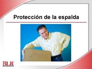 Proteccin de la espalda Objetivos de la sesin