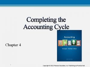 Completing the Accounting Cycle Chapter 4 1 Copyright