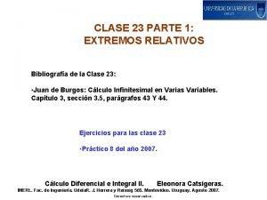 CLASE 23 PARTE 1 EXTREMOS RELATIVOS Bibliografa de