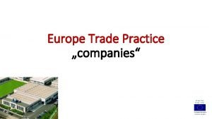 Europe Trade Practice companies There are 3 main