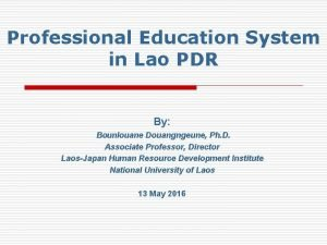 Professional Education System in Lao PDR By Bounlouane