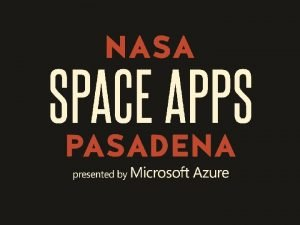 The NASA Space Apps Challenge NASAs open innovation