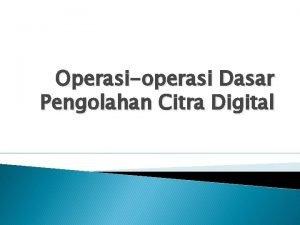 Operasioperasi Dasar Pengolahan Citra Digital Operasi Titik Operasi