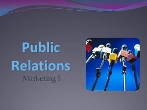 Public Relations Marketing I Public Relations and Publicity