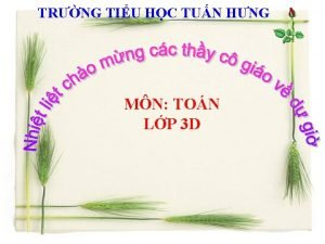 TRNG TIU HC TUN HNG MN TON LP