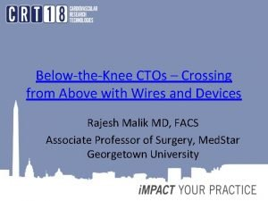 BelowtheKnee CTOs Crossing from Above with Wires and