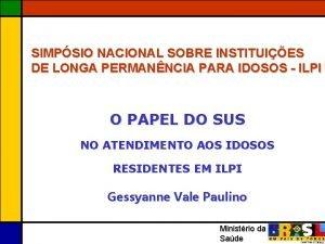 SIMPSIO NACIONAL SOBRE INSTITUIES DE LONGA PERMANNCIA PARA