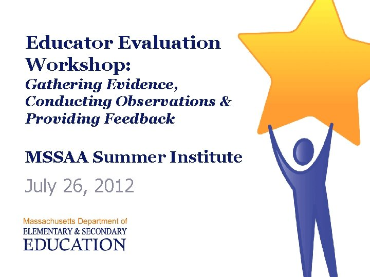 Educator Evaluation Workshop Gathering Evidence Conducting Observations Providing