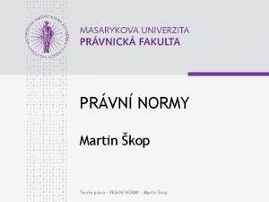 PRVN NORMY Martin kop Teorie prva PRVN NORMY