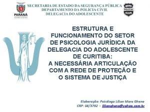 ESTRUTURA E FUNCIONAMENTO DO SETOR DE PSICOLOGIA JURDICA