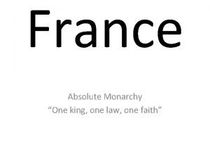 France Absolute Monarchy One king one law one