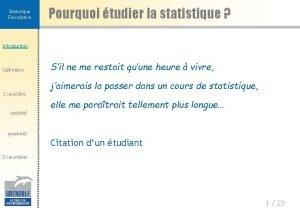 Statistique Descriptive Pourquoi tudier la statistique Introduction Dfinitions