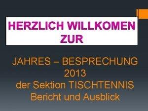 JAHRES BESPRECHUNG 2013 der Sektion TISCHTENNIS Bericht und