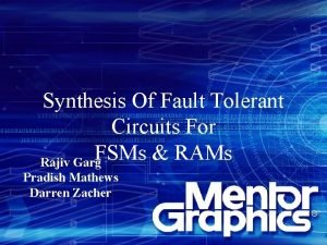 Synthesis Of Fault Tolerant Circuits For FSMs RAMs