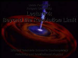 Laura Ferrarese Rutgers University Lecture 4 Beyond the