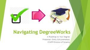 Navigating Degree Works A Roadmap to Your Degree