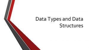Data Types and Data Structures Data Types Keywords