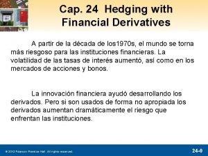 Cap 24 Hedging with Financial Derivatives A partir