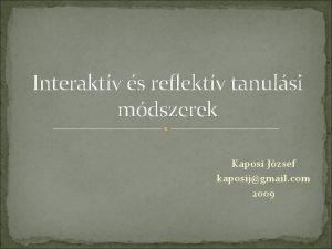 Interaktv s reflektv tanulsi mdszerek Kaposi Jzsef kaposijgmail