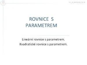 VY32INOVACE32 19 ROVNICE S PARAMETREM Linern rovnice s
