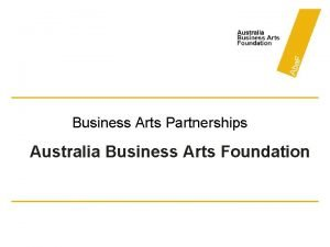 Business Arts Partnerships Australia Business Arts Foundation What