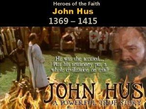 Heroes of the Faith John Hus 1369 1415