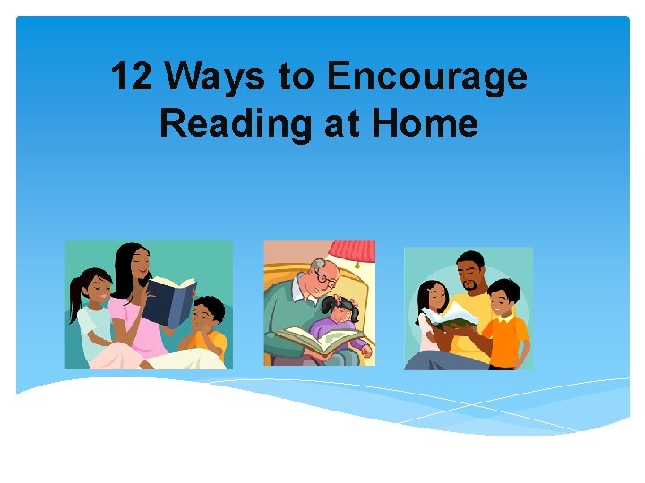 12 Ways to Encourage Reading at Home 1