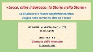 Lecce oltre il barocco la Storia nella Storia