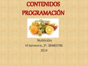 CONTENIDOS PROGRAMACIN Nutricin VI Semestre 2 SEMESTRE 2014