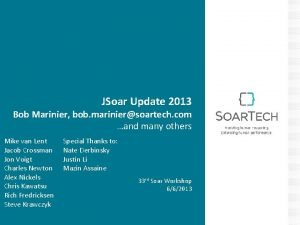 JSoar Update 2013 Bob Marinier bob mariniersoartech com