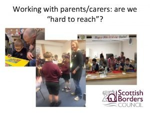 Working with parentscarers are we hard to reach
