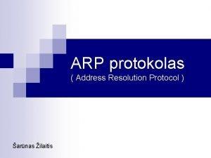 ARP protokolas Address Resolution Protocol arnas ilaitis ARP