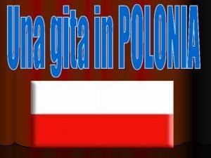 ASPETTI FISICI confini La POLONIA si affaccia a