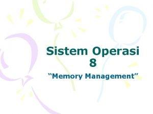 Sistem Operasi 8 Memory Management Manajemen Memori Memori