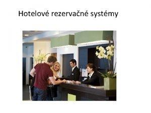 Hotelov rezervan systmy Ak by mal by hotelov