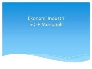 Ekonomi Industri SCP Monopoli Indeks Lerner Kuasa monopoli