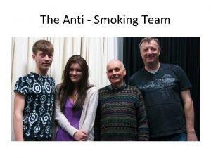 The Anti Smoking Team The Evils of Smoking