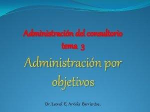 Administracin del consultorio tema 3 Administracin por objetivos
