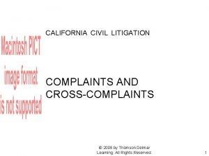 CALIFORNIA CIVIL LITIGATION COMPLAINTS AND CROSSCOMPLAINTS 2005 by