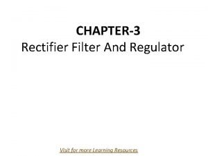 CHAPTER3 Rectifier Filter And Regulator Visit for more