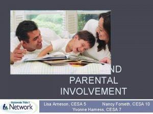 FAMILY AND PARENTAL INVOLVEMENT Lisa Arneson CESA 5