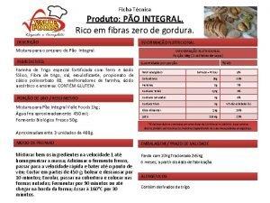 Ficha Tcnica Produto PO INTEGRAL Rico em fibras
