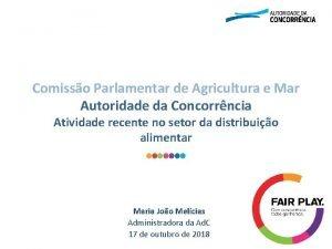 Comisso Parlamentar de Agricultura e Mar Autoridade da